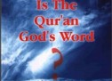 Is the Qur'an Muhammad's or Allah's Word?