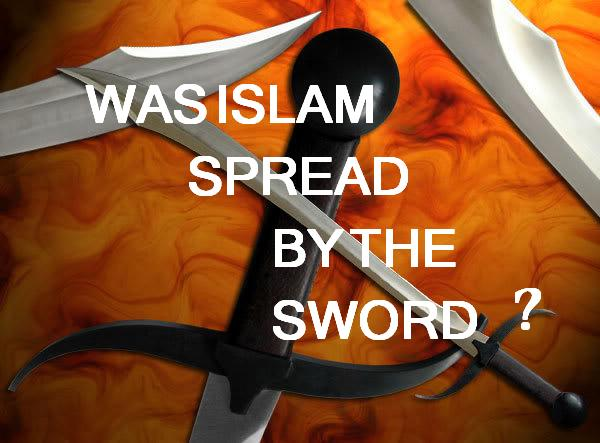 Did Prophet Muhammad Spread Islam by the Sword?