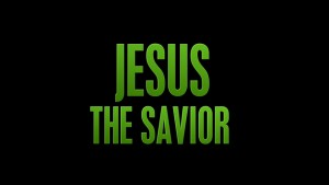 Is Jesus the Savior?